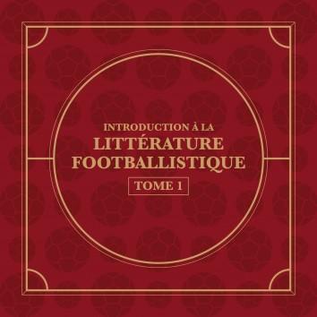 Introduction à la littérature footballistique